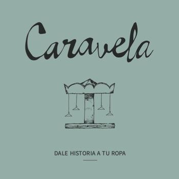 """""""Caravela: dale historia a tu ropa"""""""