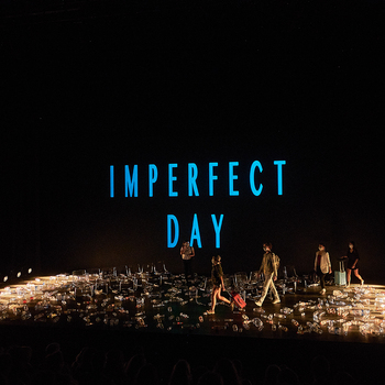 """Stage Creative Project III (musical theater) - """"Imperfect day"""""""