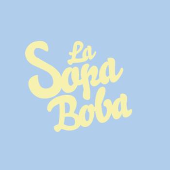 """""""La Sopa Boba"""""""